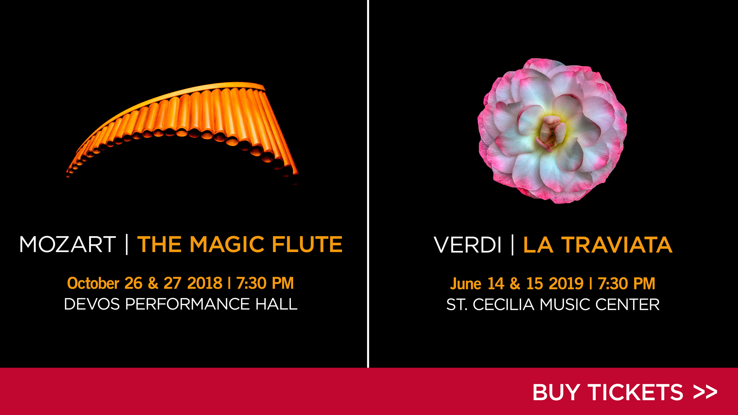 Buy tickets and find performance dates for Motzart's the Magic Flute and Verdi's La Traviata