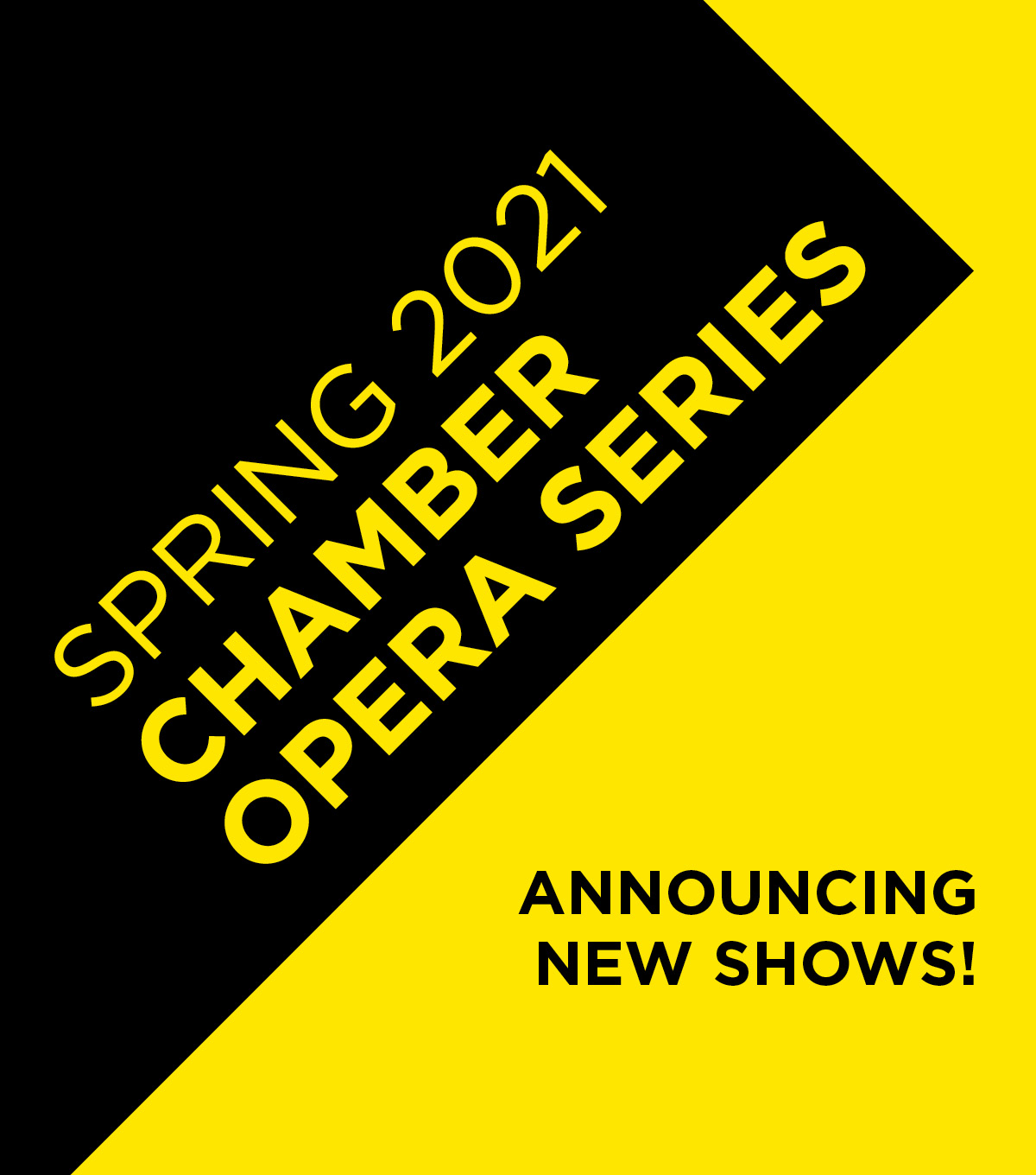 Spring 2021 Chamber Opera Series. Announcing new shows!