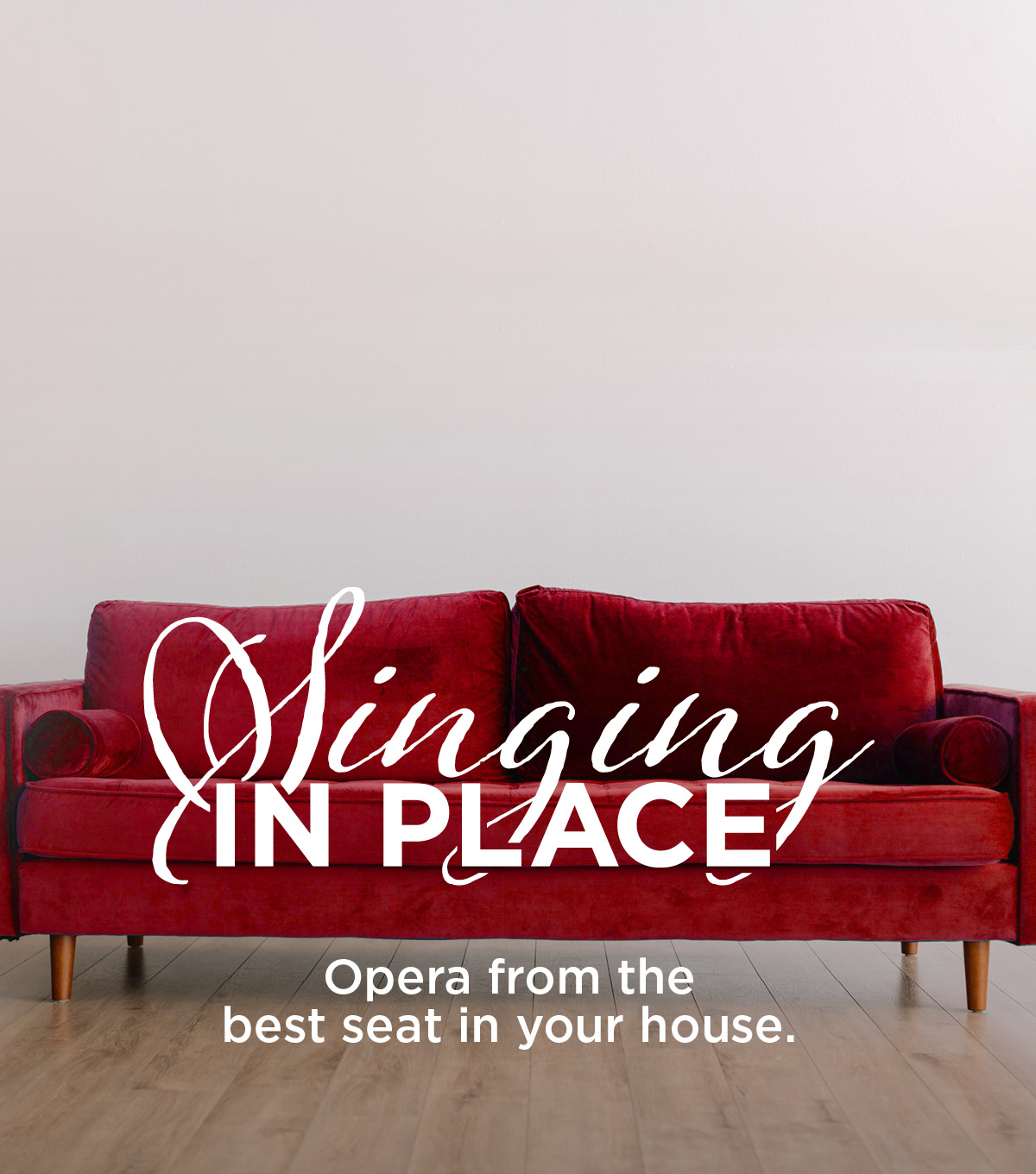 Singing In Place: Opera from the best seat in your house.