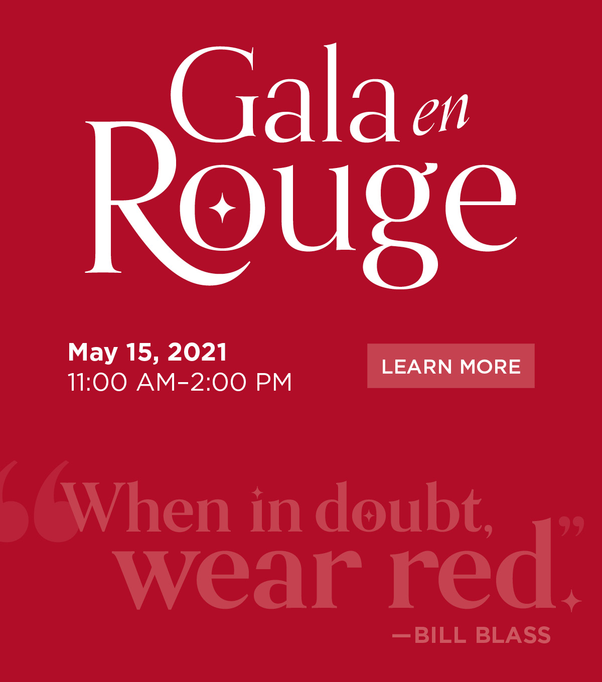 Gala en Rouge; May 15, 2021, 11:00 AM-2:00 PM; Learn More;