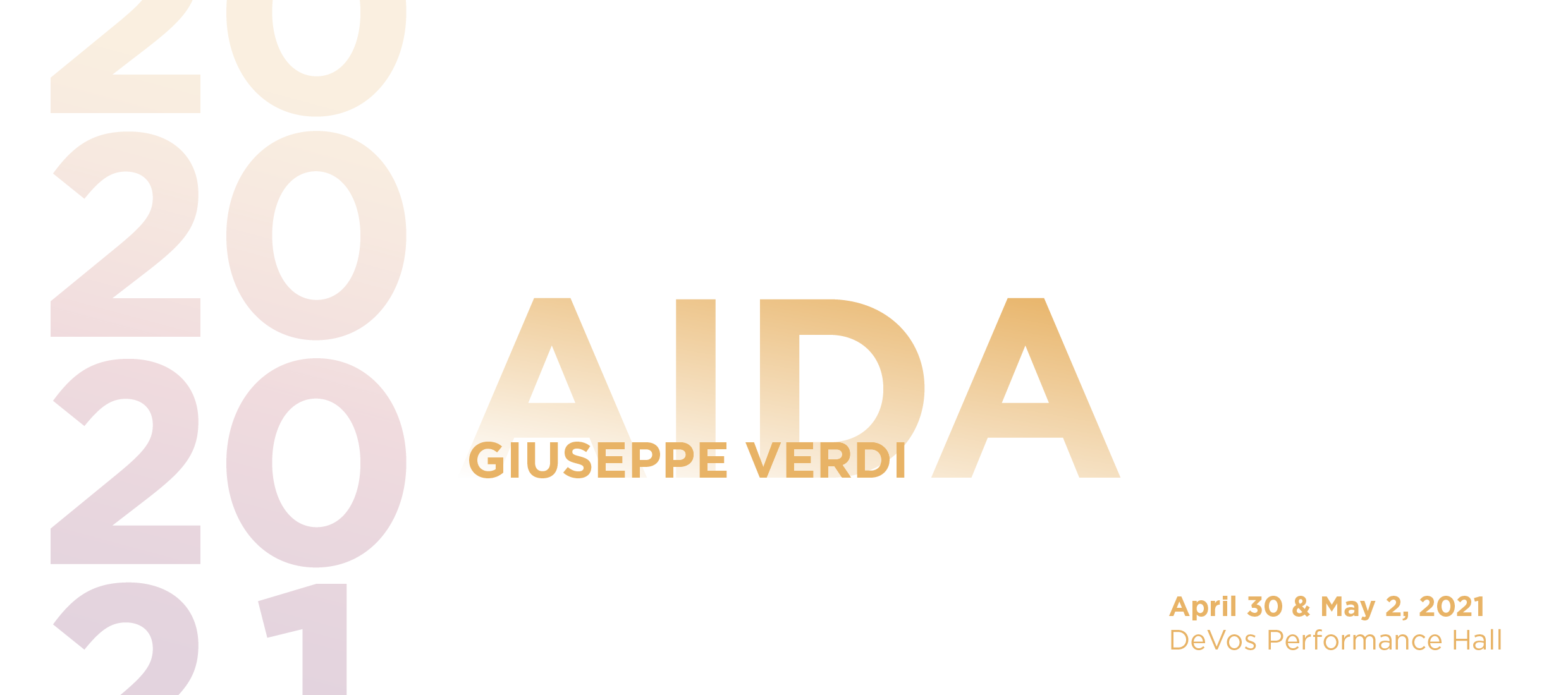 Aida by Giuseppe Verdi - April 30 & May 2, 2021; DeVos Performance Hall