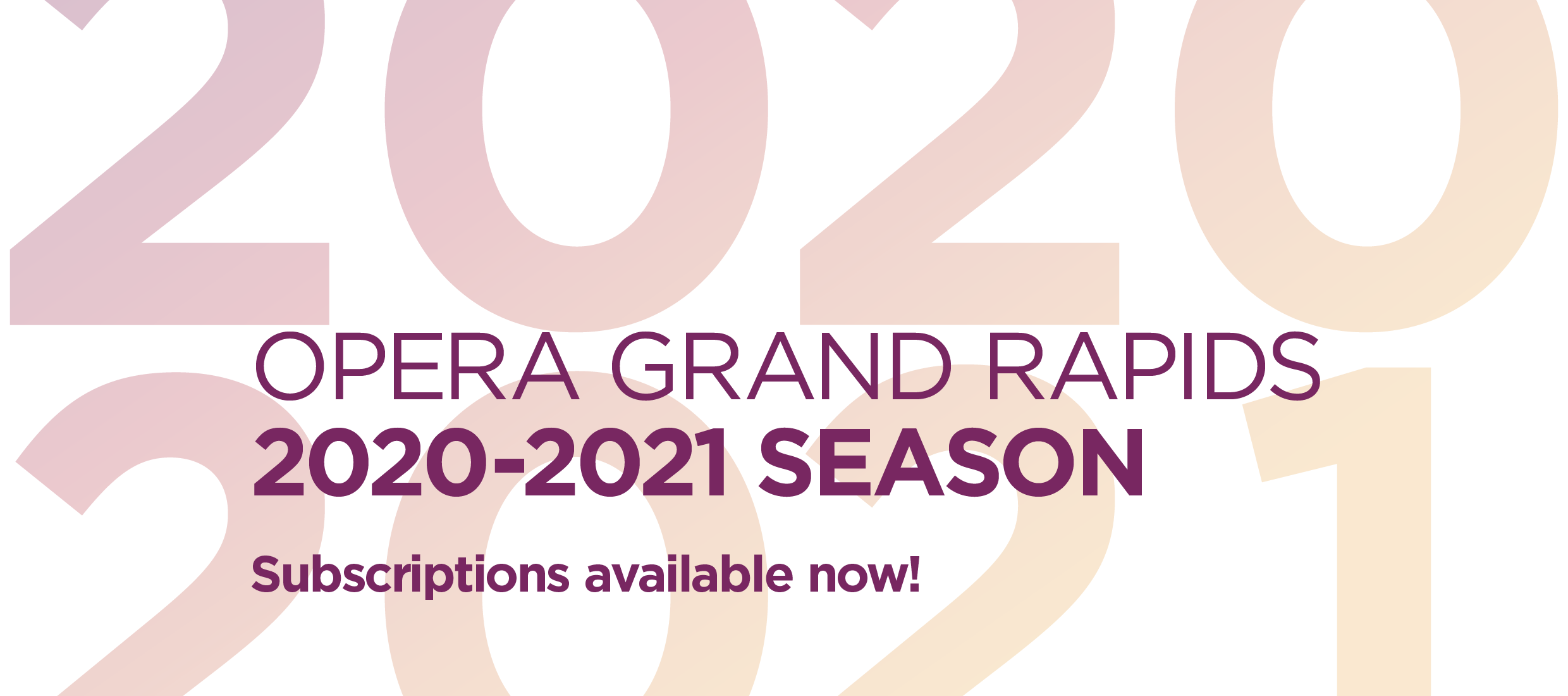 Opera Grand Rapids 2020-2021 Season Subscriptions Available Now!