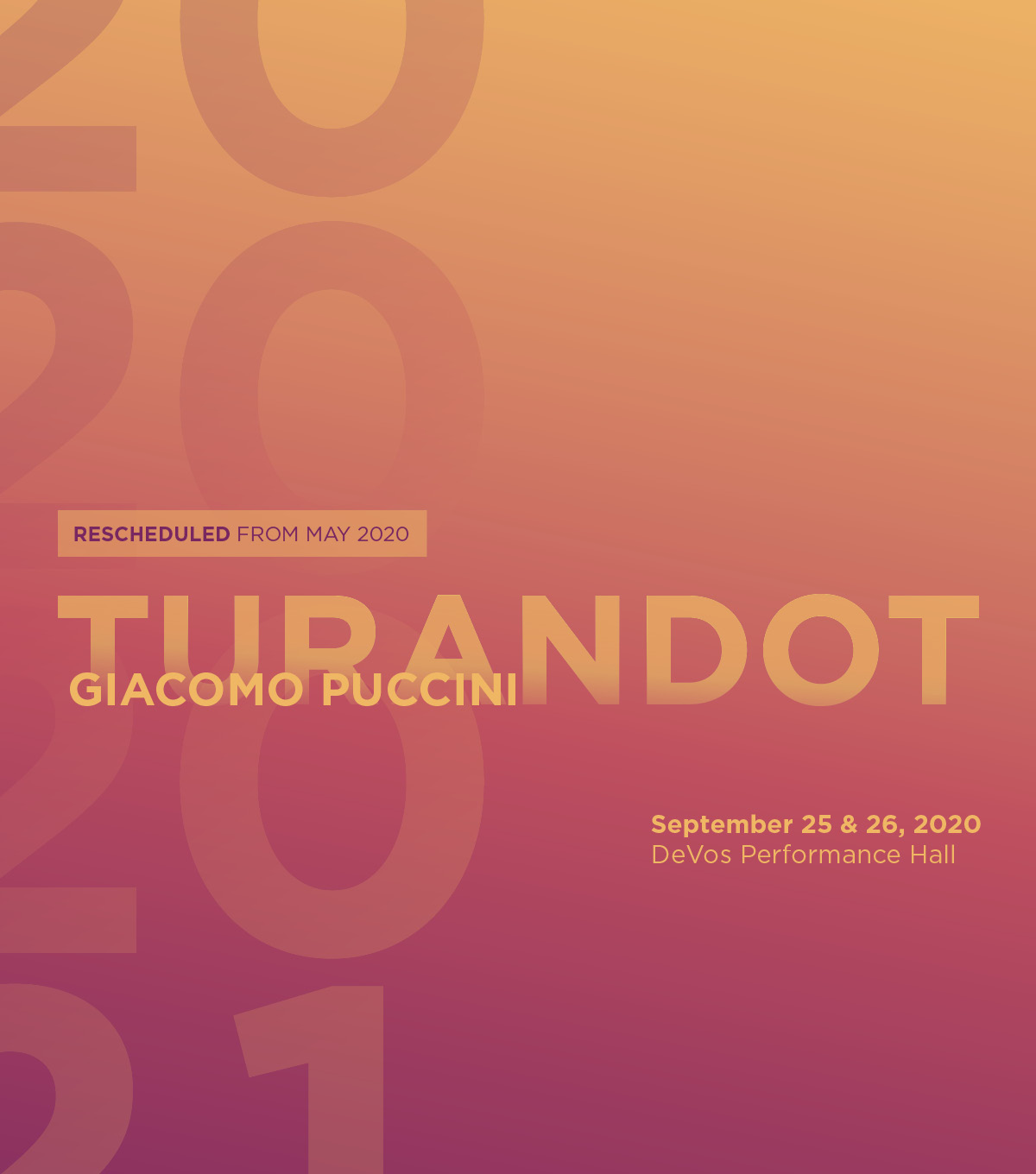 Rescheduled from May 2020; Turandot by Giacomo Puccini - September 25 & 26, 2020; DeVos Performance Hall