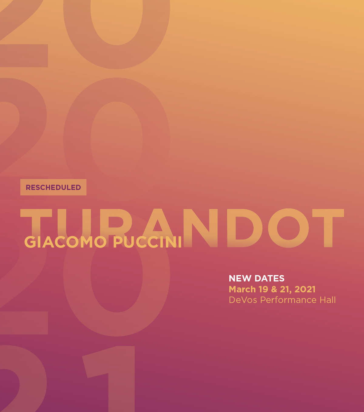 Rescheduled; Turandot by Giacomo Puccini - New Dates: March 19 & 20, 2021; DeVos Performance Hall