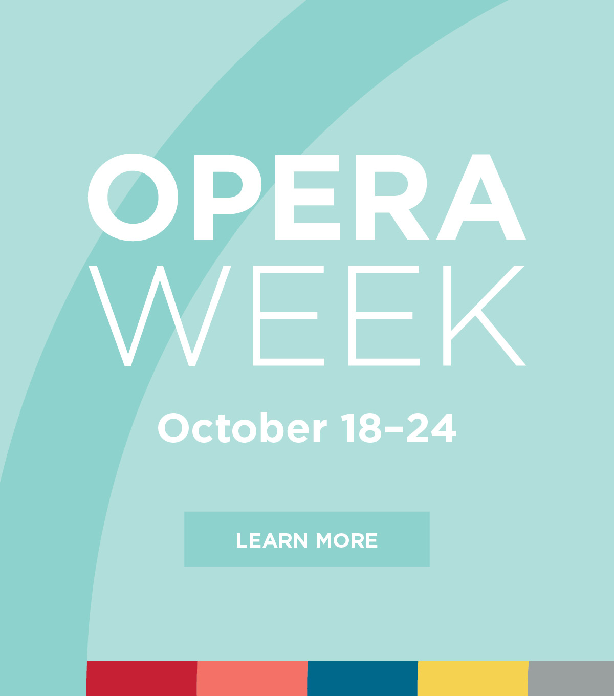 Opera Week; October 18-24; Learn More button