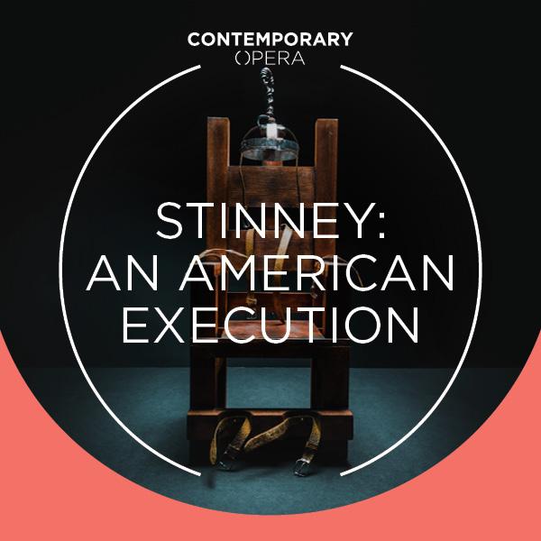 Contemporary Opera | Stinney: An American Execution