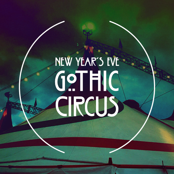 New Year's Eve: Gothic Circus