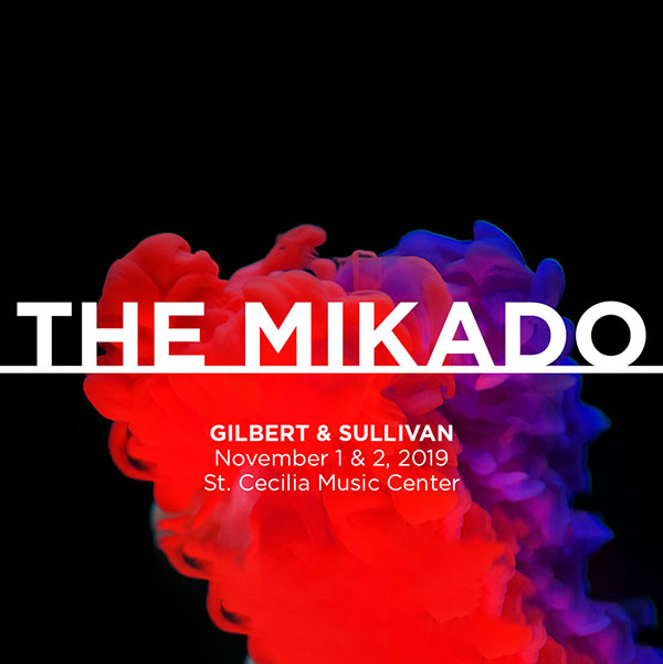 The Mikado by Gilbert and Sullivan, November 1&2, 2019 at St. Cecilia Music Center