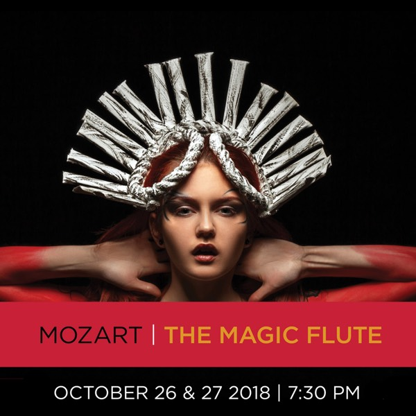Mozart The Magic Flute - October 26th and 27th 2018 at 7:30 PM